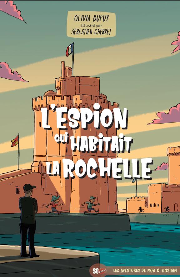 L'espion qui habitait La Rochelle
